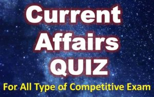 Current Affairs Quiz – 21 July