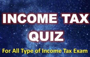 Income Tax Quiz – 20 April