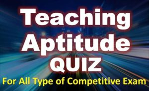 Teaching Aptitude (हिन्दी) Quiz – 25 May