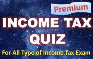 Income Tax Quiz – 06 May